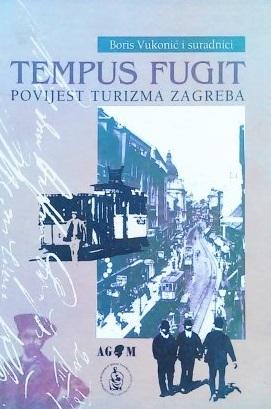 Tempus fugit : povijest turizma Zagreba