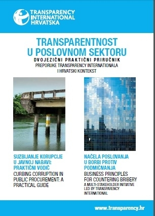 Transparentnost u poslovnom sektoru : preporuke Transparency Internationala i hrvatski kontekst : dvojezični praktični priručnik