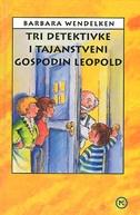 Tri detektivke i tajanstveni gospodin Leopold