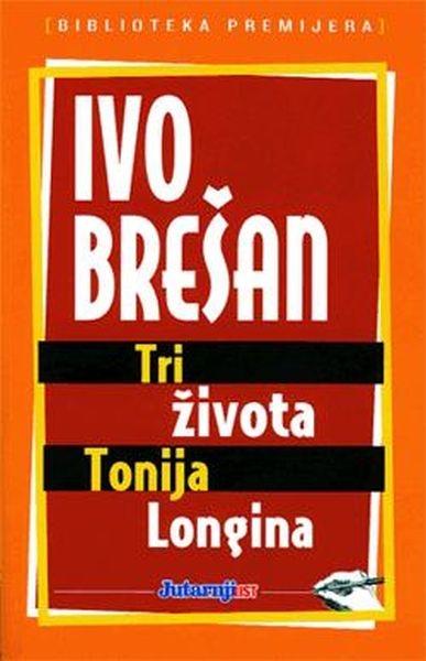 Tri života Tonija Longina
