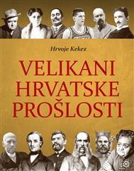 Velikani hrvatske prošlosti
