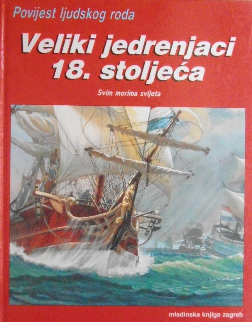 Veliki jedrenjaci 18. stoljeća : svim morima svijeta