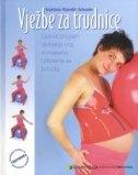 Vježbe za trudnice - cjeloviti program vježbanja kroz tromjesečja i priprema za porođaj