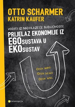 Voditi iz nadolazeće budućnosti - prijelaz ekonomije iz egosustava u ekosustav
