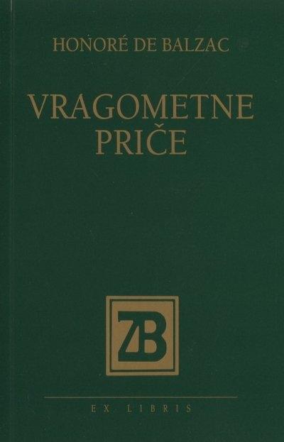 Vragometne priče : skupio po opatijama u Touraini i izdao plemeniti gospodin Balzac