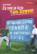 Za sve je kriv Tom Sawyer  - kad nešto krene krivo na putovanjima iz snova