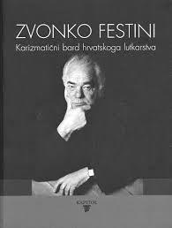 Zvonko Festini : karizmatični bard hrvatskog lutkarstva